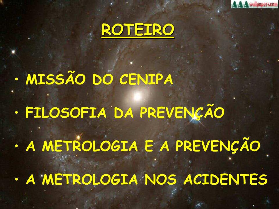 ROTEIRO MISSÃO DO CENIPA FILOSOFIA DA PREVENÇÃO