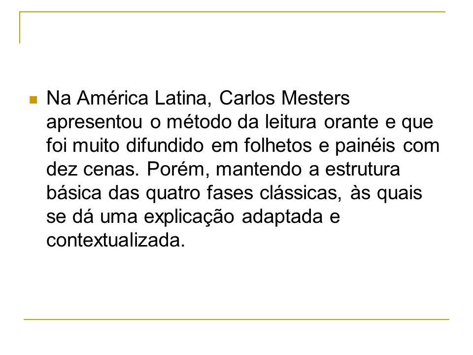 Na América Latina, Carlos Mesters apresentou o método da leitura orante e que foi muito difundido em folhetos e painéis com dez cenas.