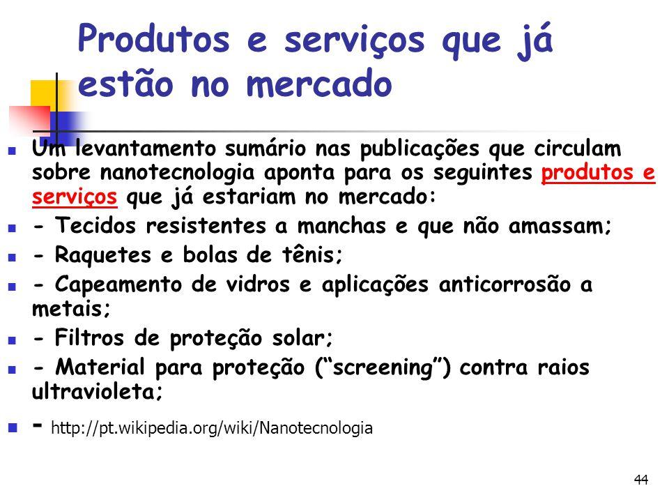 Produtos e serviços que já estão no mercado