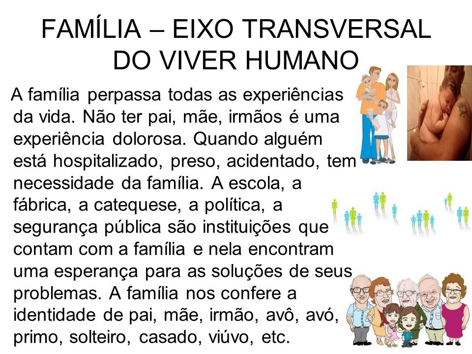 FAMÍLIA – EIXO TRANSVERSAL DO VIVER HUMANO