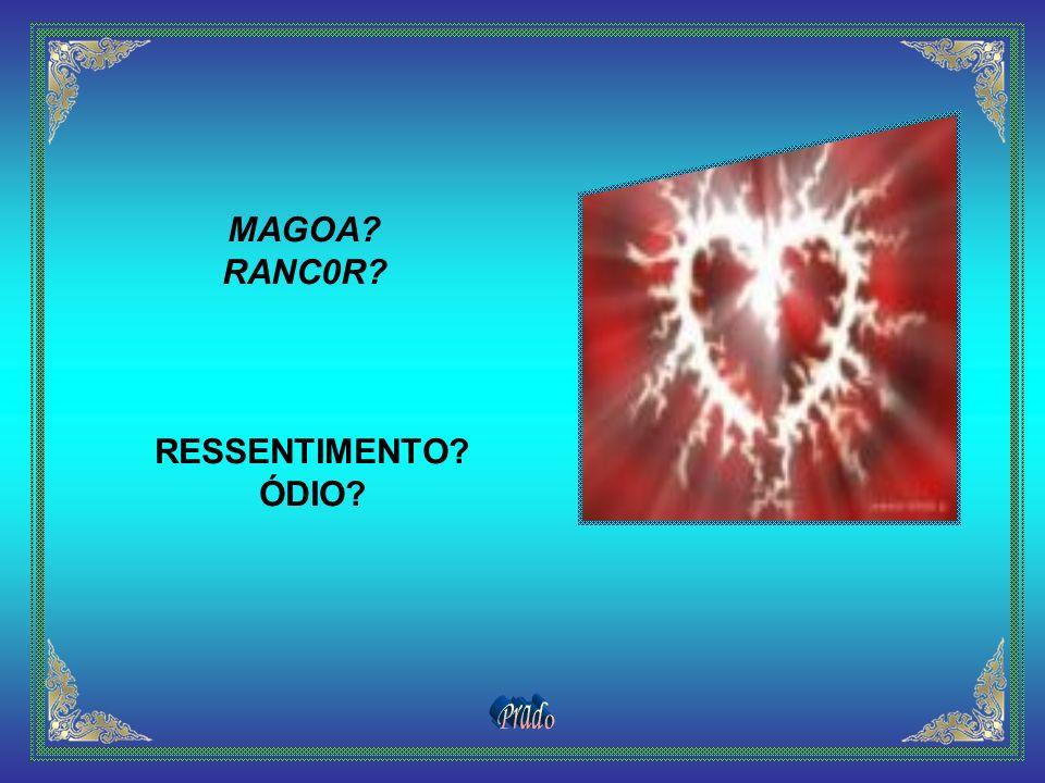 MAGOA RANC0R RESSENTIMENTO ÓDIO