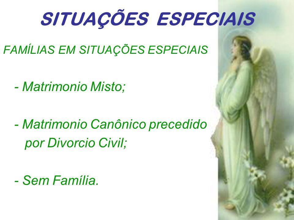 SITUAÇÕES ESPECIAIS - Matrimonio Misto;