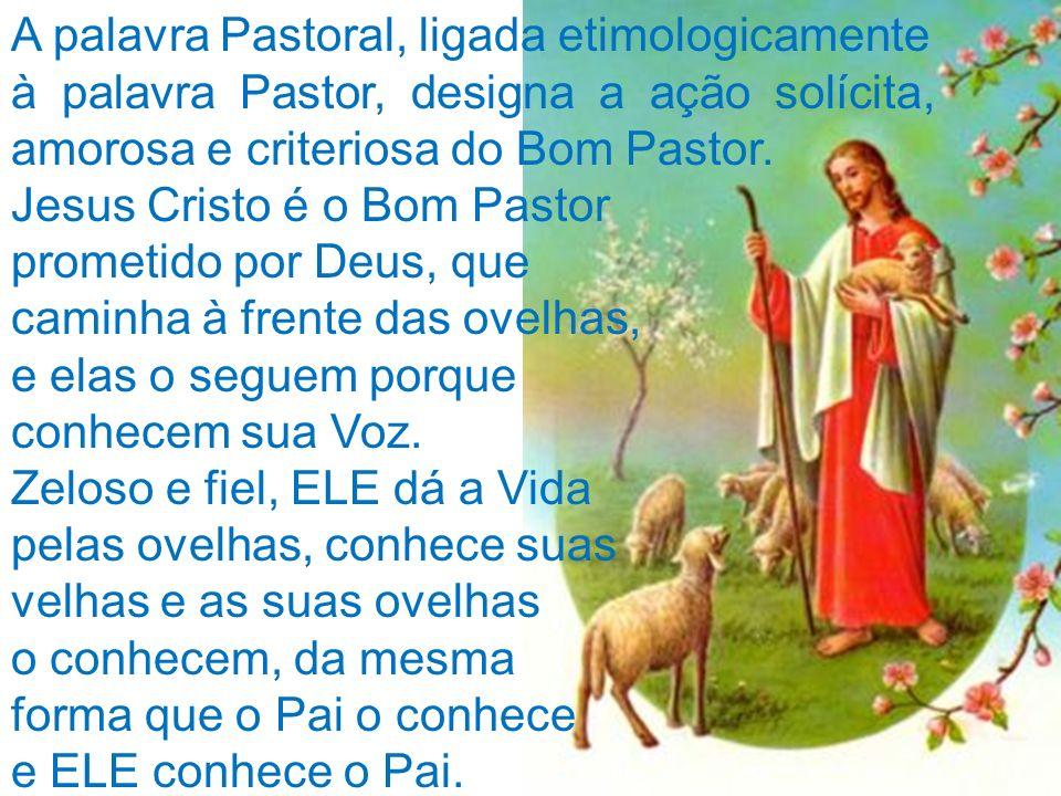 A palavra Pastoral, ligada etimologicamente