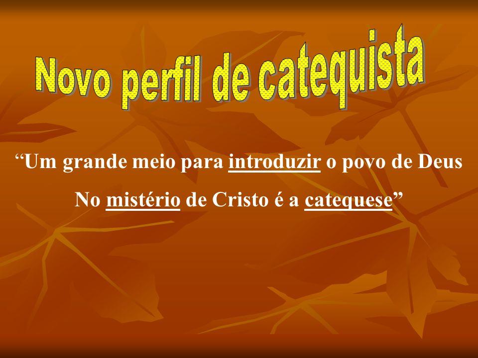 No mistério de Cristo é a catequese