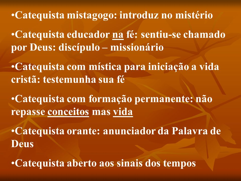 Catequista mistagogo: introduz no mistério