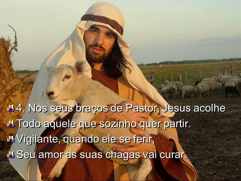 4. Nos seus braços de Pastor, Jesus acolhe