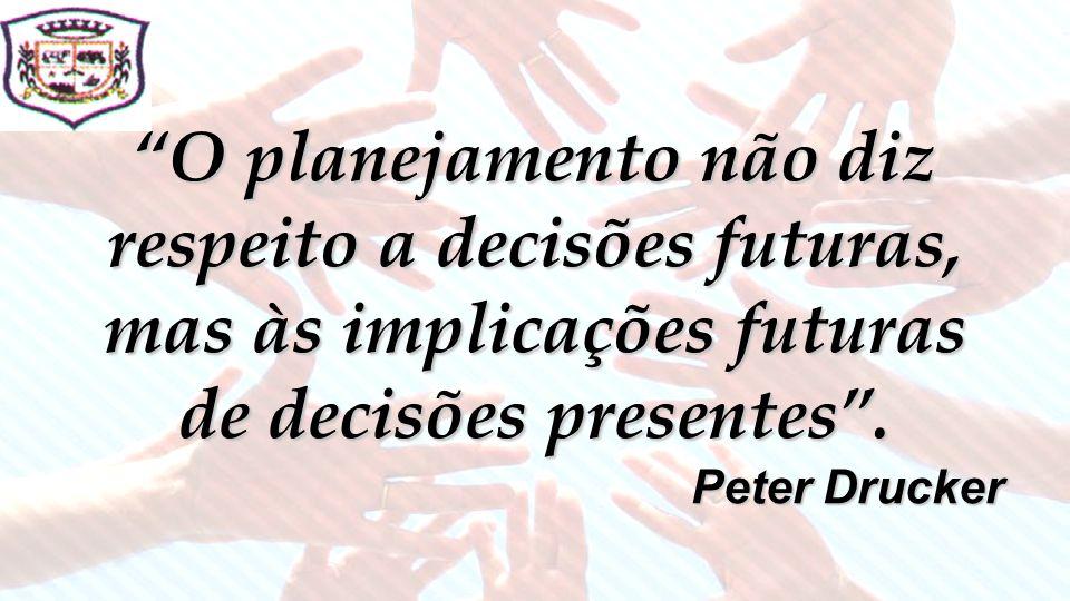 O planejamento não diz respeito a decisões futuras, mas às implicações futuras de decisões presentes .