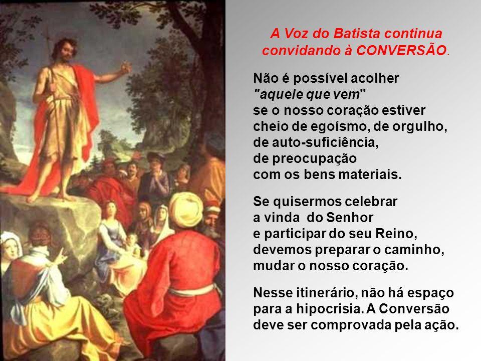 A Voz do Batista continua convidando à CONVERSÃO.
