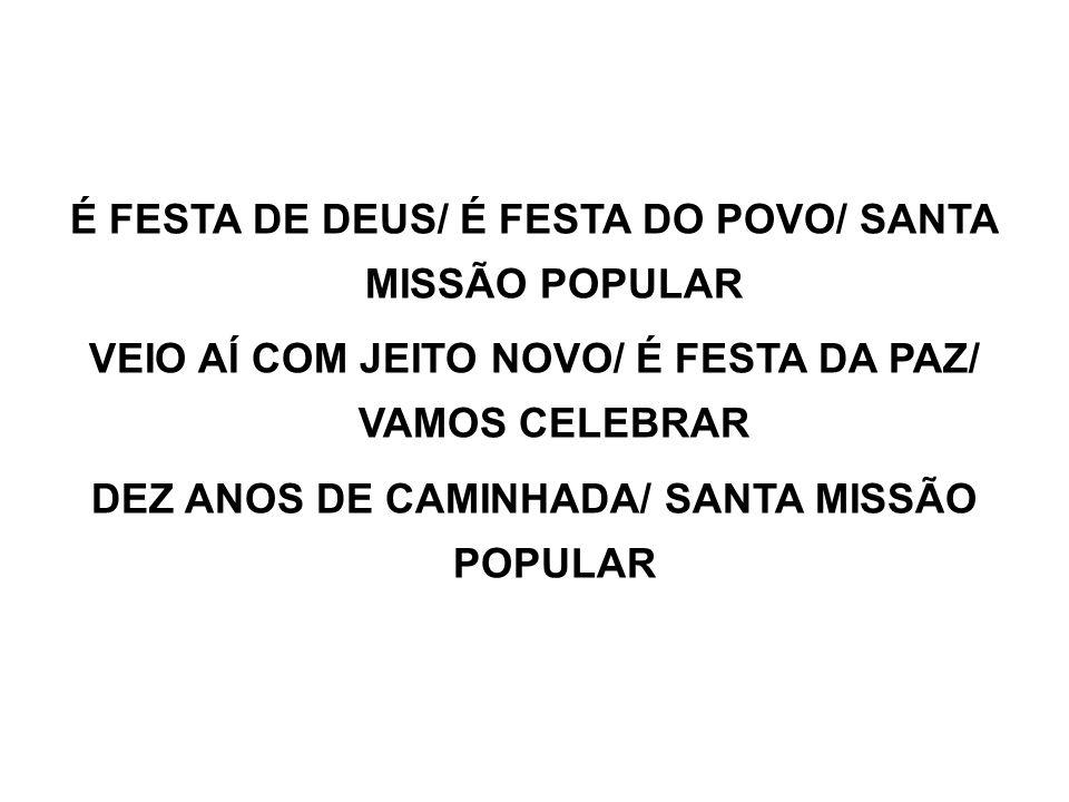 É FESTA DE DEUS/ É FESTA DO POVO/ SANTA MISSÃO POPULAR