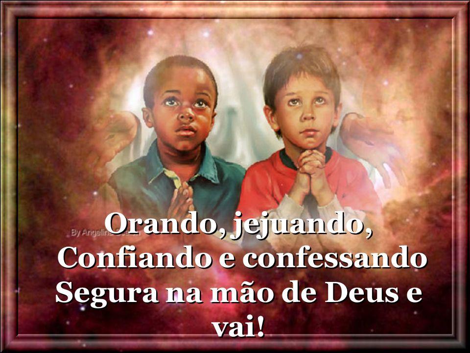 Confiando e confessando Segura na mão de Deus e vai!