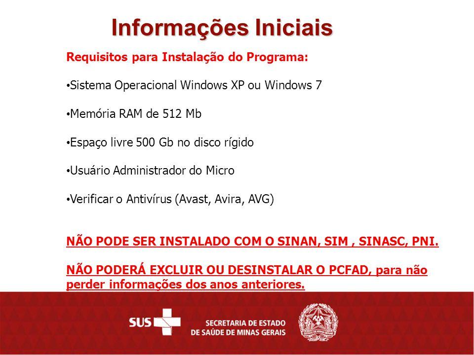 Informações Iniciais Requisitos para Instalação do Programa: