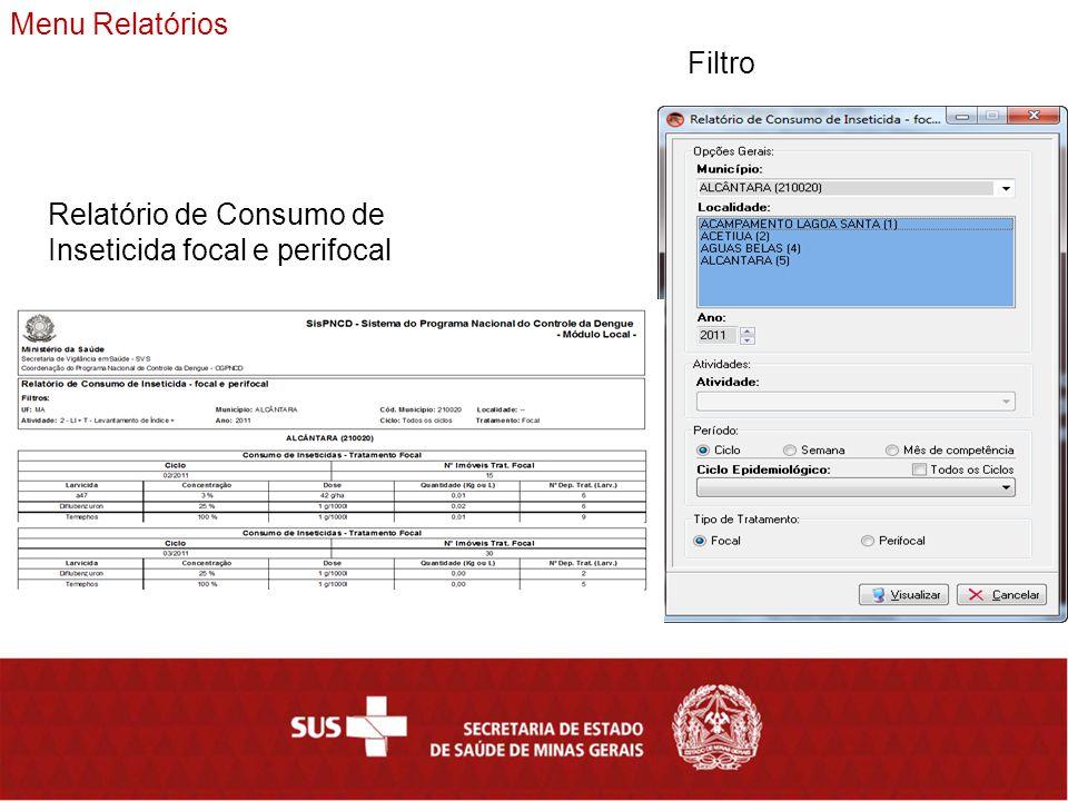 Menu Relatórios Filtro Relatório de Consumo de Inseticida focal e perifocal