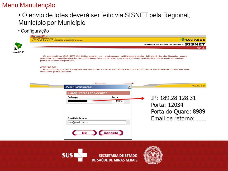 Menu Manutenção O envio de lotes deverá ser feito via SISNET pela Regional, Município por Município.