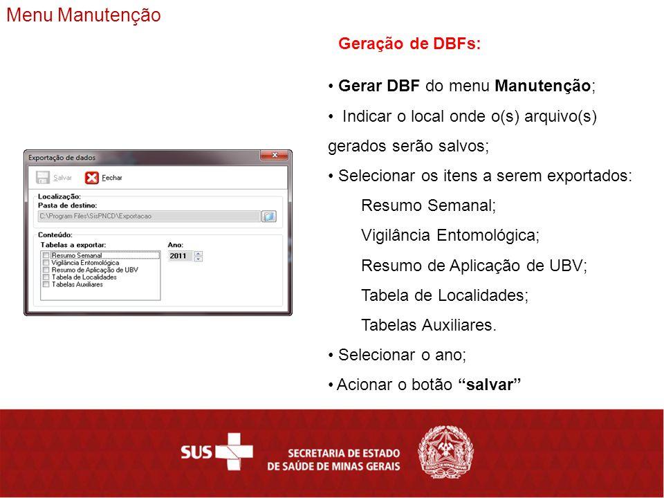 Menu Manutenção Geração de DBFs: Gerar DBF do menu Manutenção;