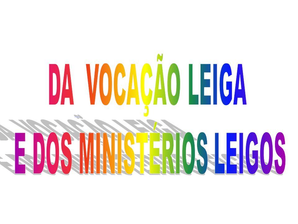 E DOS MINISTÉRIOS LEIGOS