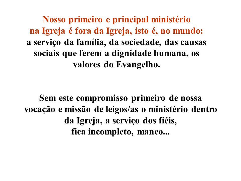 Nosso primeiro e principal ministério