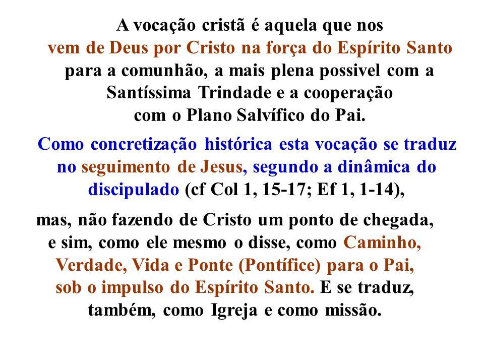 A vocação cristã é aquela que nos