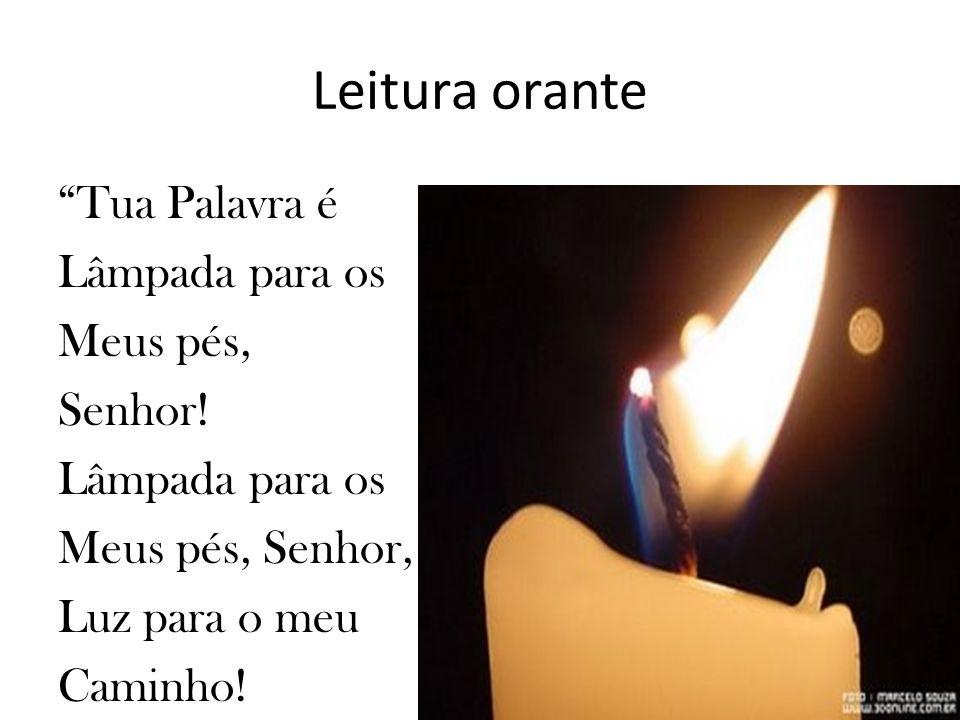 Leitura orante Tua Palavra é Lâmpada para os Meus pés, Senhor.