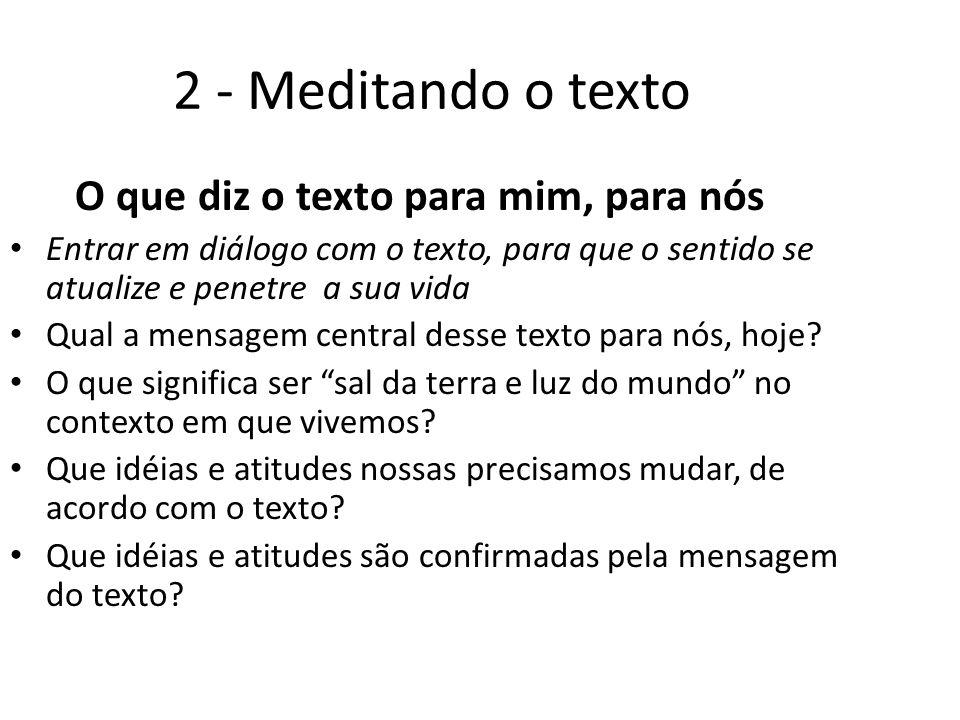 2 - Meditando o texto O que diz o texto para mim, para nós