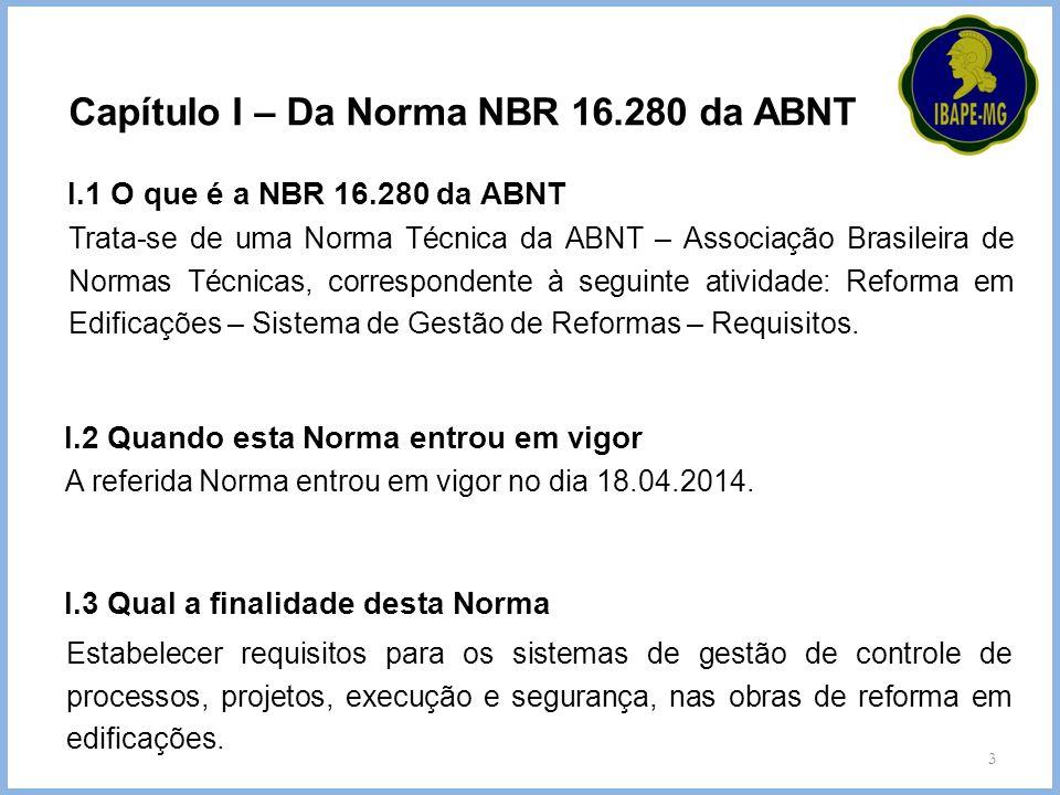Capítulo I – Da Norma NBR 16.280 da ABNT