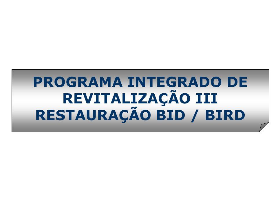 PROGRAMA INTEGRADO DE REVITALIZAÇÃO III RESTAURAÇÃO BID / BIRD