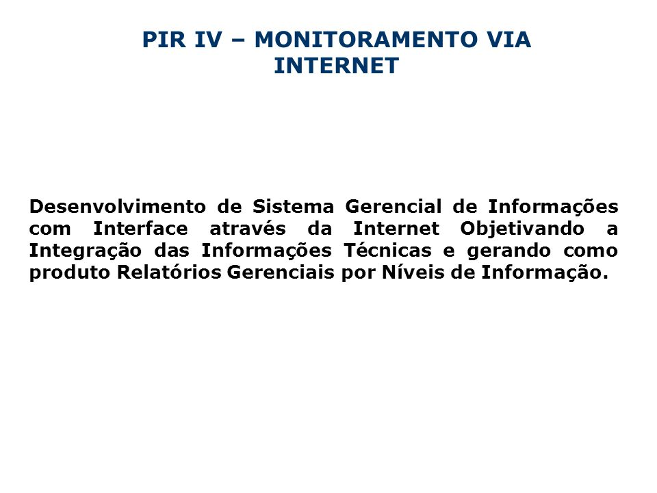 PIR IV – MONITORAMENTO VIA INTERNET