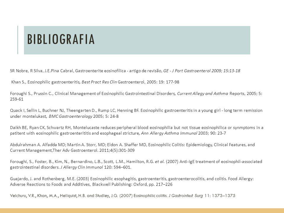 BIBLIOGRAFIA SR Nobre, R Silva, J.E.Pina Cabral, Gastroenterite eosinofílica - artigo de revisão, GE - J Port Gastroenterol 2009; 15:13-18.