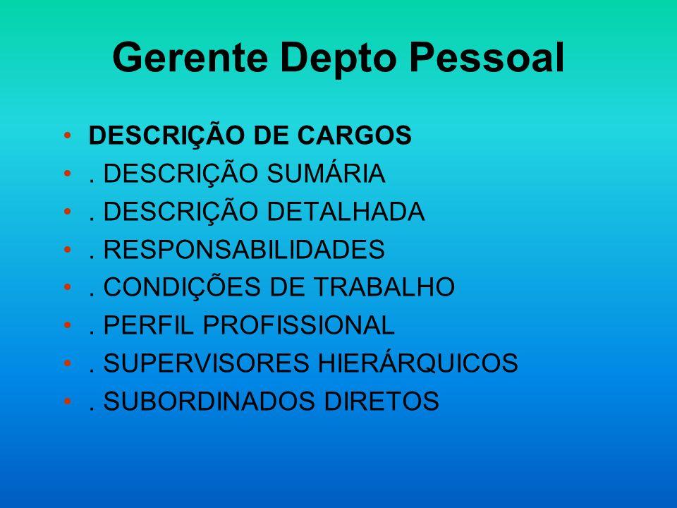 Gerente Depto Pessoal DESCRIÇÃO DE CARGOS . DESCRIÇÃO SUMÁRIA