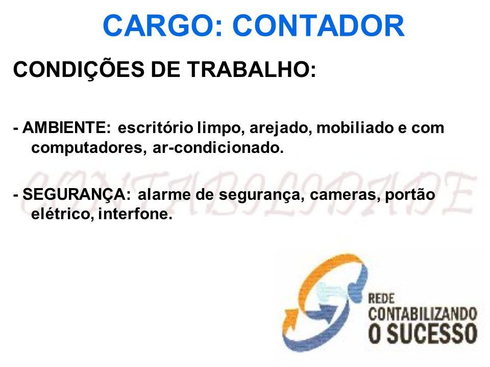 CARGO: CONTADOR CONDIÇÕES DE TRABALHO: