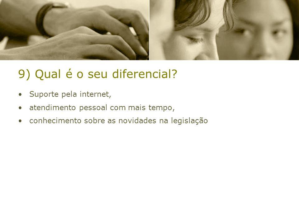 9) Qual é o seu diferencial
