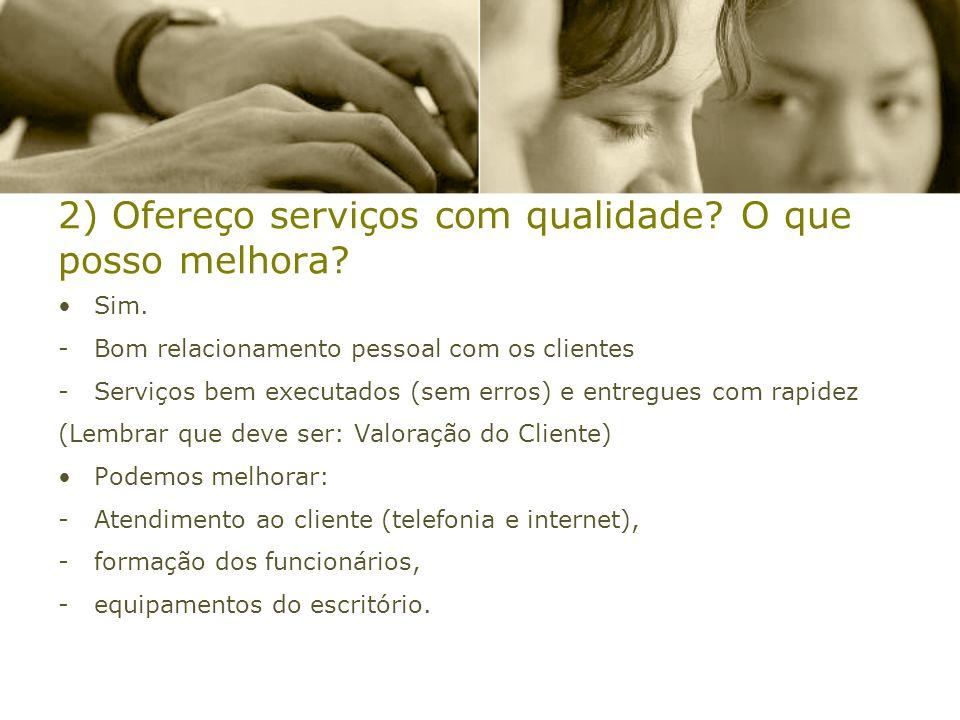 2) Ofereço serviços com qualidade O que posso melhora