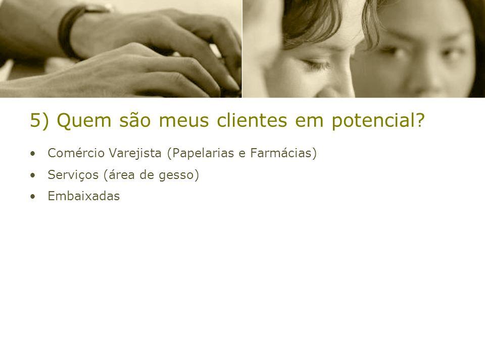5) Quem são meus clientes em potencial