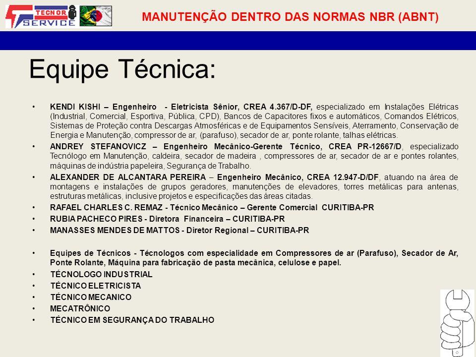 Equipe Técnica: MANUTENÇÃO DENTRO DAS NORMAS NBR (ABNT)