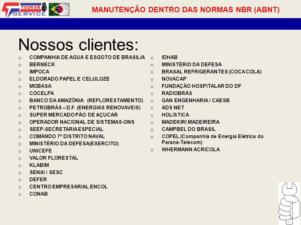 Nossos clientes: MANUTENÇÃO DENTRO DAS NORMAS NBR (ABNT)