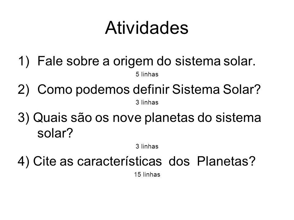 Atividades Fale sobre a origem do sistema solar.