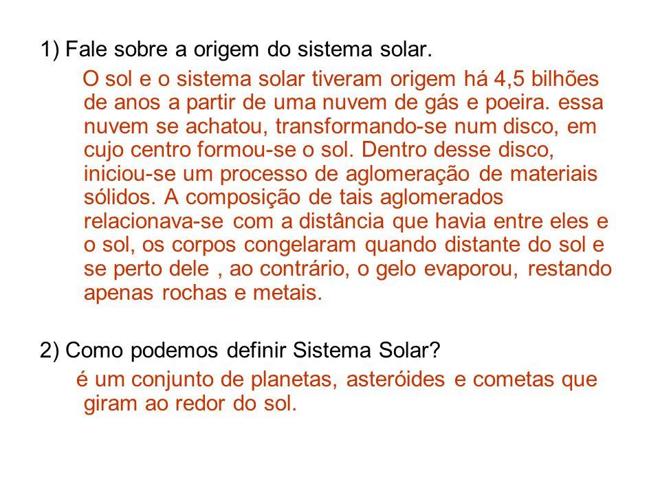 1) Fale sobre a origem do sistema solar.