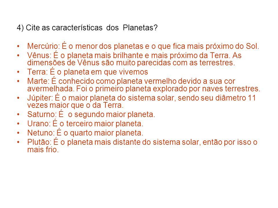 4) Cite as características dos Planetas