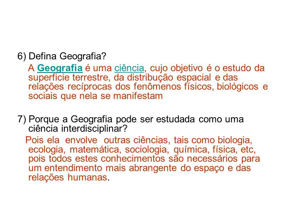 6) Defina Geografia