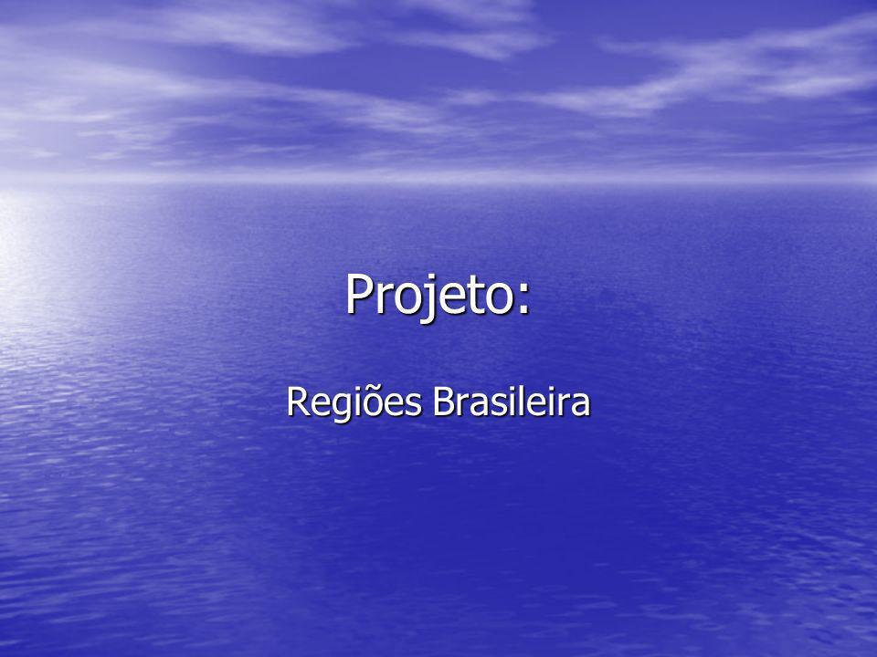 Projeto: Regiões Brasileira