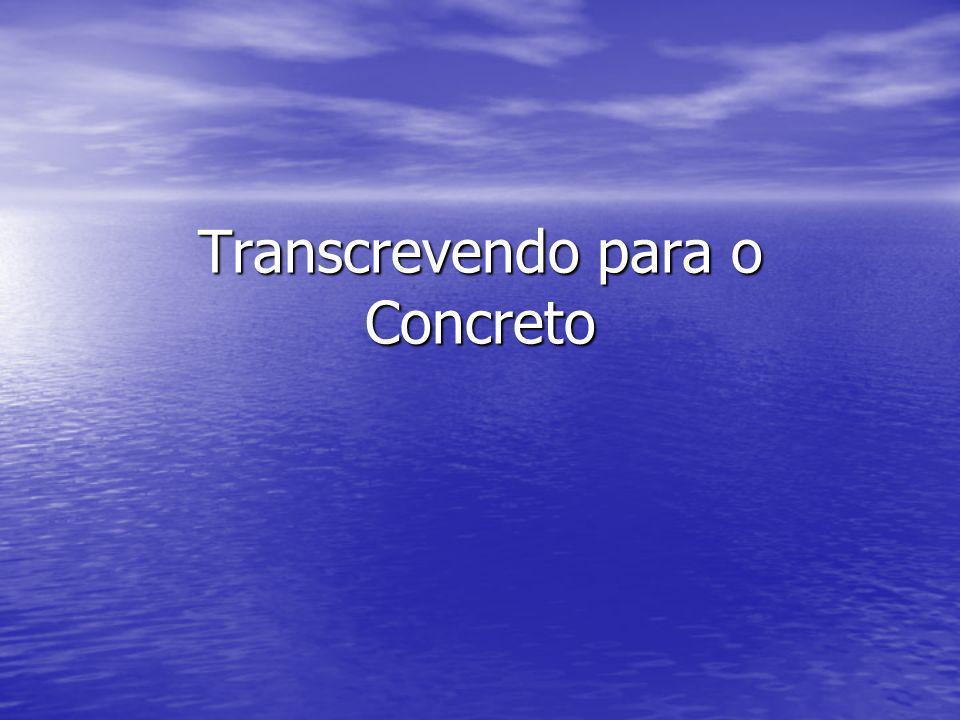 Transcrevendo para o Concreto