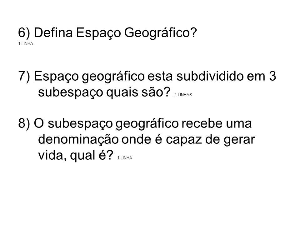 6) Defina Espaço Geográfico