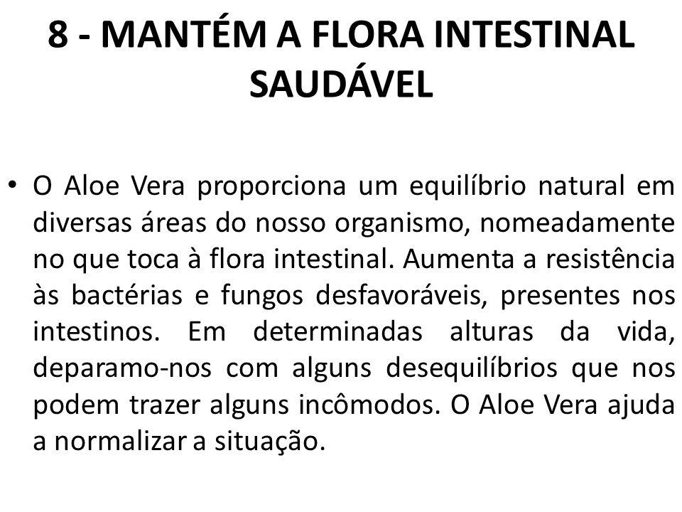 8 - MANTÉM A FLORA INTESTINAL SAUDÁVEL