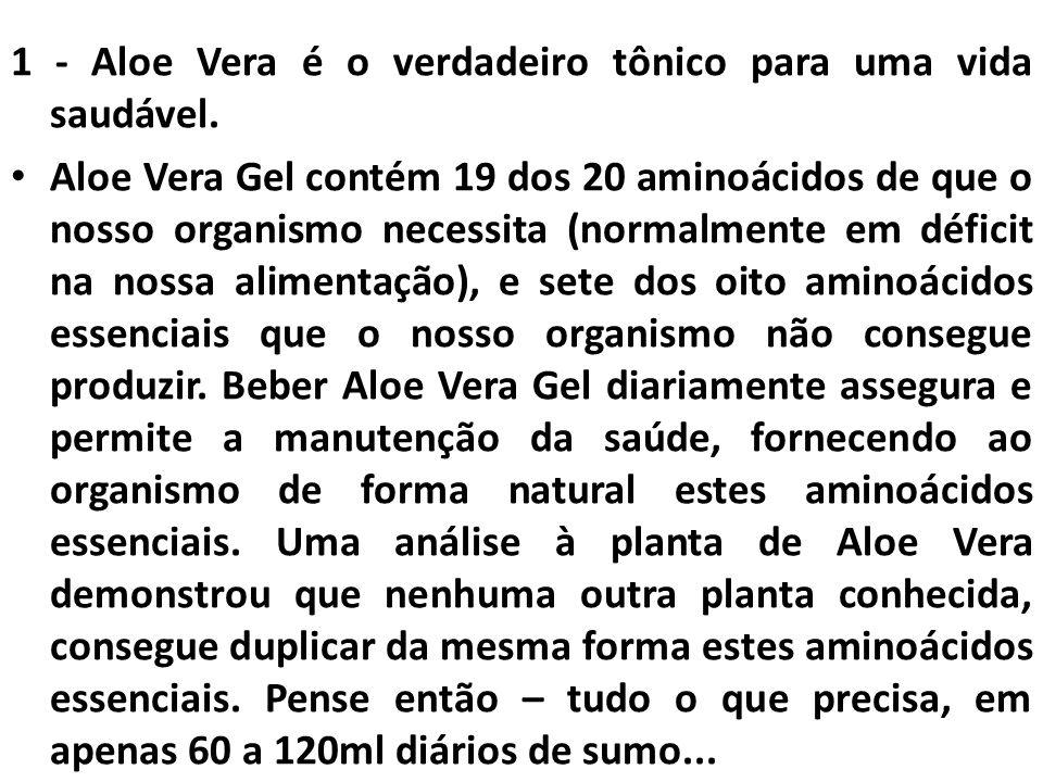 1 - Aloe Vera é o verdadeiro tônico para uma vida saudável.