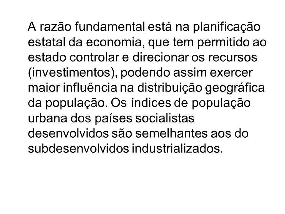 A razão fundamental está na planificação estatal da economia, que tem permitido ao estado controlar e direcionar os recursos (investimentos), podendo assim exercer maior influência na distribuição geográfica da população.