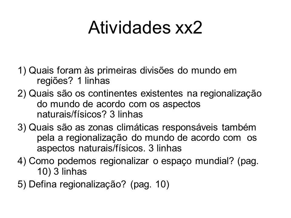 Atividades xx2 1) Quais foram às primeiras divisões do mundo em regiões 1 linhas.