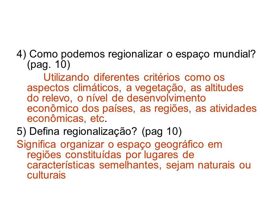 4) Como podemos regionalizar o espaço mundial (pag. 10)