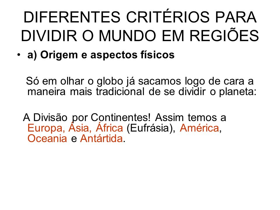 DIFERENTES CRITÉRIOS PARA DIVIDIR O MUNDO EM REGIÕES