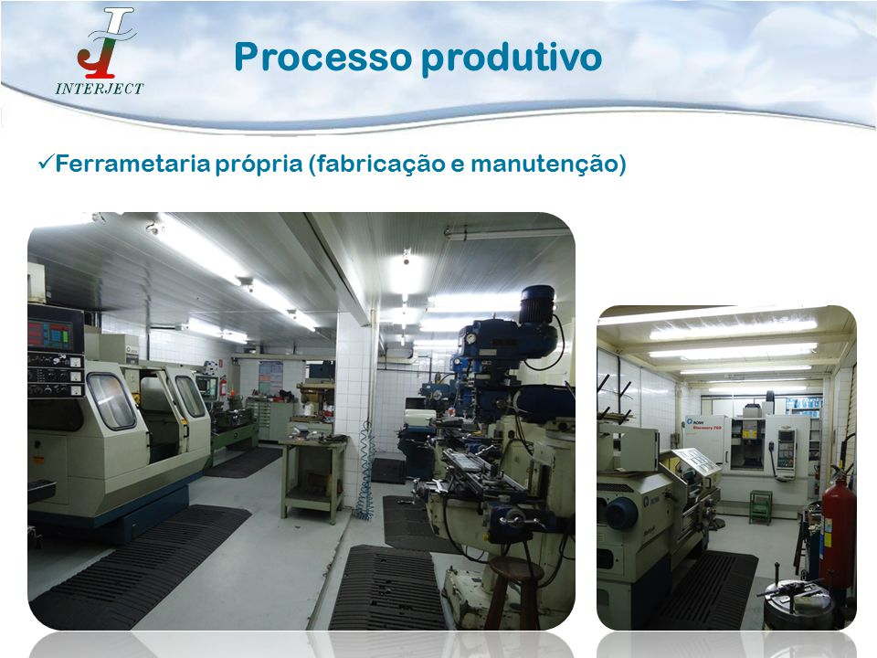 Processo produtivo Ferrametaria própria (fabricação e manutenção)