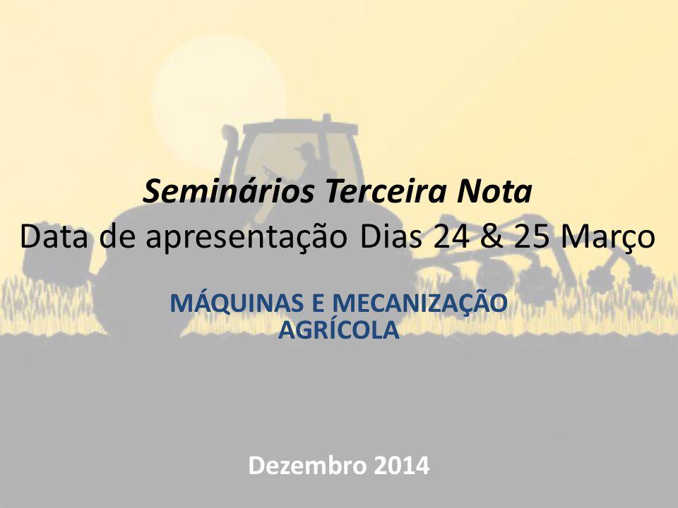 Seminários Terceira Nota Data de apresentação Dias 24 & 25 Março