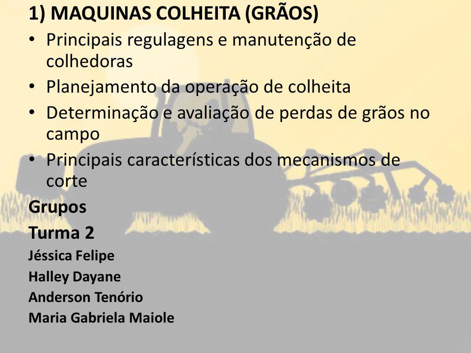 1) MAQUINAS COLHEITA (GRÃOS)